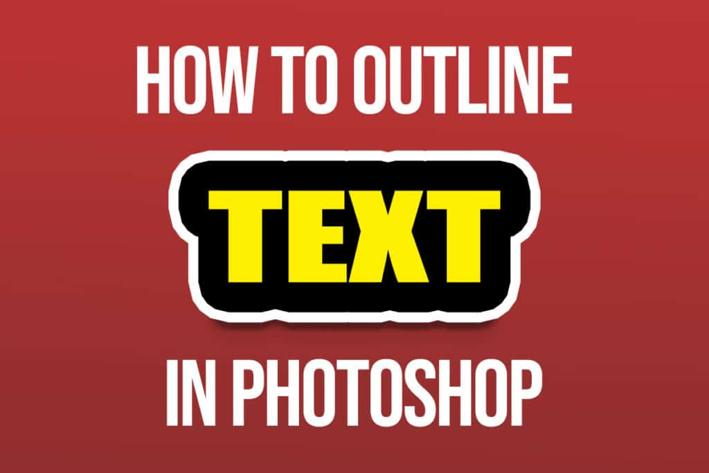 How To Outline Text In Photoshop to Make it Stand Out