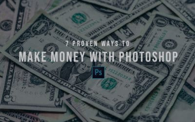 7 Proven Ways to Make Money with Photoshop